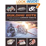 Building Bots: Designing and Building Warrior Robots