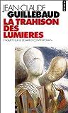 echange, troc Guillebaud Jean-Clau - La Trahison des lumières : Enquête sur le désarroi contemporain