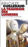 La Trahison des lumi�res : Enqu�te sur le d�sarroi contemporain