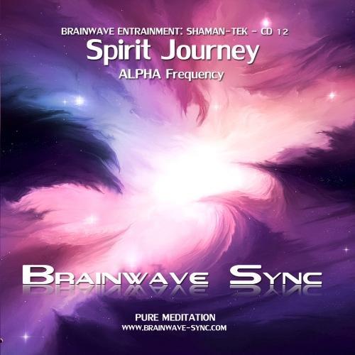 Spirit Journey - Spiritual Meditation Music - Alpha Brainwave Entrainment Audio From Brainwave-Sync