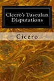 Ciceros Tusculan Disputations: Also, Treatises on the Nature of the Gods, and on the Commonwealth