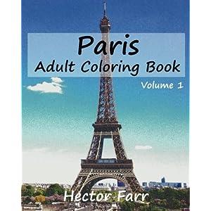 Paris : Adult Coloring Book Vol.1: City Sketch Coloring Book (Wonderful Cities In Europe) (Volume 1)