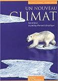 echange, troc Philippe-J Dubois, Pierre Lefèvre - Un nouveau climat : Les enjeux du réchauffement climatique