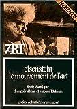 Eisenstein, le mouvement de l'art (7-art) (French Edition) (2204024465) by Eisenstein, Sergei