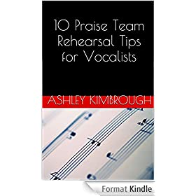 10 Praise Team Rehearsal Tips for Vocalists (English Edition)