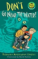 Don&#39;t Go Near the Water! (Easy-to-Read Spooky Tales)