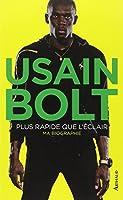 Usain Bolt, plus rapide que l'éclair : Autobiographie
