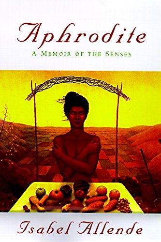 Aphrodite: A Memoir of the Senses, Isabel Allende