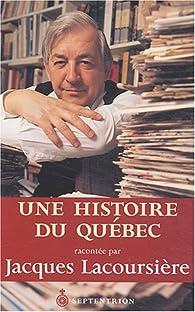Une histoire du Québec par Jacques Lacoursière