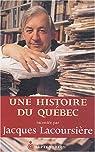 Une histoire du Québec par Lacoursière
