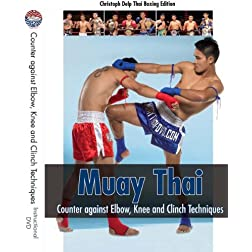Muay Thai DVD - Counter against Elbow, Knee and Clinch Techniques