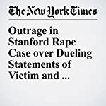 Outrage in Stanford Rape Case over Dueling Statements of Victim and Attacker's Father | Liam Stack