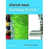 Zürich baut - Konzeptioneller Städtebau / Building Zurich: Conceptual Urbanism (German and English Edition)