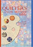 img - for The Quilter's Color Scheme Bible: More than 700 stunning color combinations book / textbook / text book