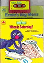 Ernie's Big Mess/When Is Saturday?:…