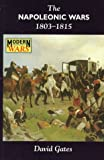The Napoleonic Wars 1803-1815 (Modern Wars) (0340614471) by Gates, David