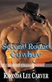img - for Second Round Cowboy (Second Chance Series Book 3) book / textbook / text book