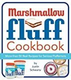 The Marshmallow Fluff Cookbook Justin Schwartz