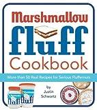 The Marshmallow Fluff Cookbook Justin Schwartz