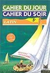 Cahiers du jour, cahiers du soir : La...