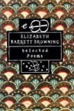 Elizabeth Barrett Browning: Selected Poems (0312097514) by Browning, Elizabeth Barrett