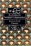 Elizabeth Barrett Browning: Selected Poems (Bloomsbury Poetry Classics) (0312097514) by Browning, Elizabeth Barrett