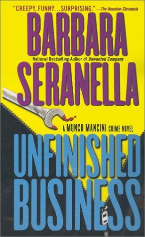 Unfinished Business: A Munch Mancini Crime Novel (Munch Mancini Novels), BARBARA SERANELLA
