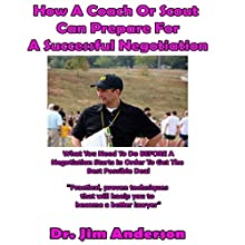 How a Coach or Scout Can Prepare for a Successful Negotiation: What You Need to Do before a Negotiation Starts in Order to Get the Best Possible Outcome | Livre audio Auteur(s) : Jim Anderson Narrateur(s) : Jim Anderson