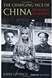 The Changing Face of China: From Mao to Market (019280734X) by Gittings, John