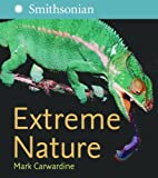 Extreme Nature (Smithsonian Institution) (006082574X) by Carwardine, Mark