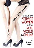 Dating Advice for Men: Guide to Attract Women in the Real World & Online