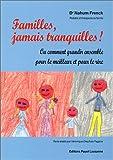 echange, troc N. Frenck - Famille : jamais tranquilles ! ou comment grandir ensemble
