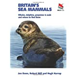 Britain's Sea Mammals: Whales, Dolphins, Porpoises, and Seals and Where to Find Them (Britain's Wildlife)by Jon Dunn