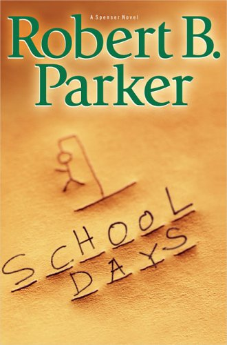 School Days (Spenser), ROBERT B. PARKER