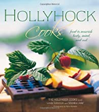 Hollyhock Cooks Food to Nourish Body Mind and Soil