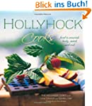 Hollyhock Cooks: Food to Nourish Body...