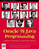 Oracle 9i Java Programming: Solutions for Developers Using PL/SQL and Java (1861006020) by Bjarki Holm