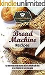 Bread Machine Recipes: Hot and Fresh...