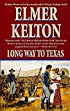 Long Way to Texas: Three Novels (Tales of Texas)