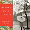 The Gods of Heavenly Punishment (       UNABRIDGED) by Jennifer Cody Epstein Narrated by Robert Sams