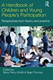 img - for A Handbook of Children and Young People's Participation: Perspectives from Theory and Practice book / textbook / text book