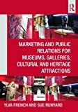img - for Marketing and Public Relations for Museums, Galleries, Cultural and Heritage Attractions by Ylva French (2011-07-14) book / textbook / text book