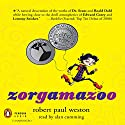 Zorgamazoo Audiobook by Robert Paul Weston Narrated by Alan Cumming
