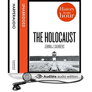 The Holocaust: History in an Hour (Unabridged)