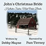 John's Christmas Bride: Hollister Sisters Mail Order Brides | Debby Mayne