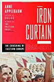 9780385515696: Iron Curtain: The Crushing of Eastern Europe, 1944-1956