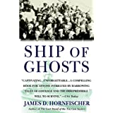 Ship of Ghosts: The Story of the USS Houston, FDR's Legendary Lost Cruiser, and the Epic Saga of her Survivors ~ James D. Hornfischer