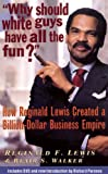 img - for Why Should White Guys Have All the Fun?: How Reginald Lewis Created a Billion-Dollar Business Empire book / textbook / text book