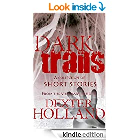 Dark Trails: A Collection of Short Horror Stories From the Visionary Mind of Dexter Holland