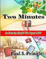 Two Minutes: An Harrowing Hospital Tale Beyond Belief
